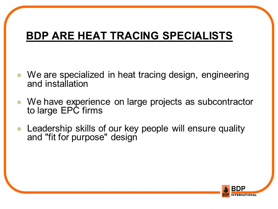 BDP ARE HEAT TRACING SPECIALISTS