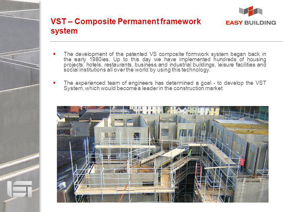 VST – Composite Permanent framework system