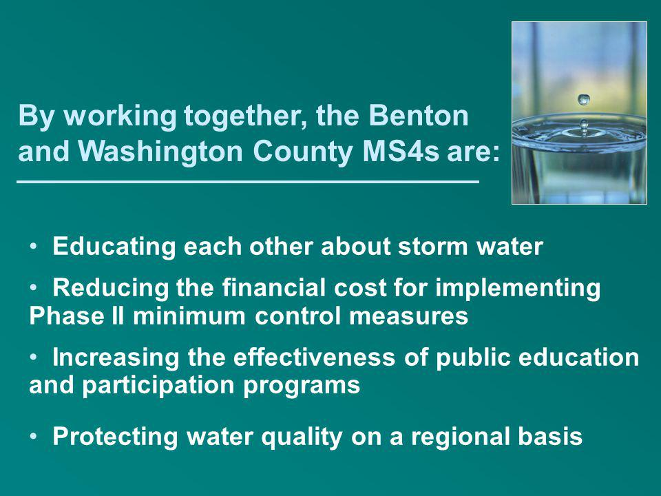 By working together, the Benton and Washington County MS4s are: