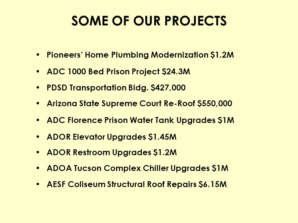 SOME OF OUR PROJECTS Pioneers' Home Plumbing Modernization $1.2M
