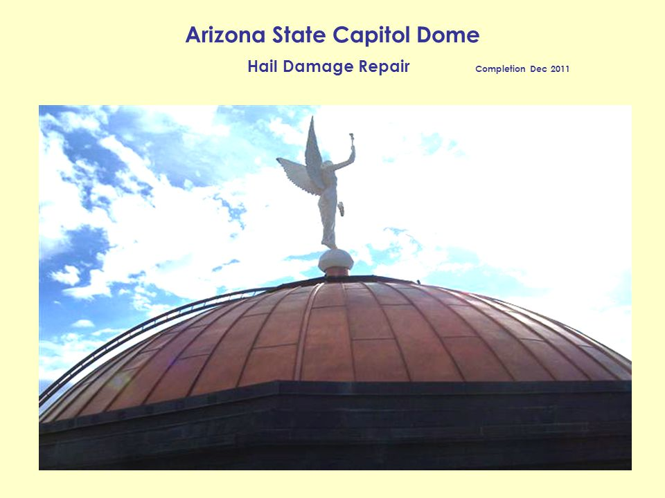Arizona State Capitol Dome Hail Damage Repair Completion Dec 2011