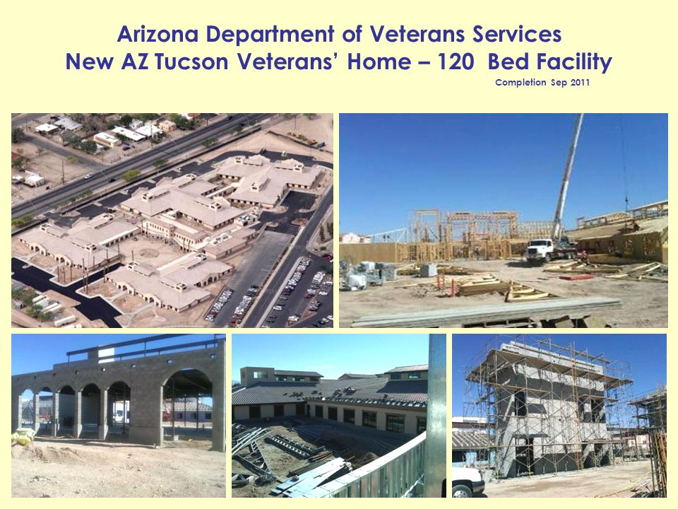 Arizona Department of Veterans Services New AZ Tucson Veterans' Home – 120 Bed Facility Completion Sep 2011