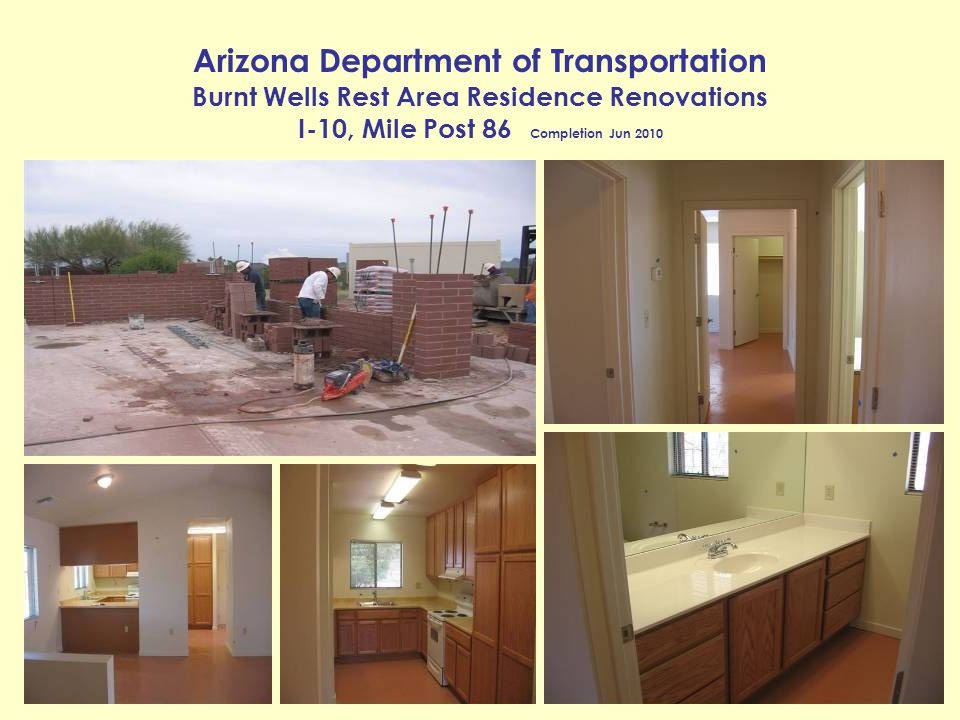 Arizona Department of Transportation Burnt Wells Rest Area Residence Renovations I-10, Mile Post 86 Completion Jun 2010