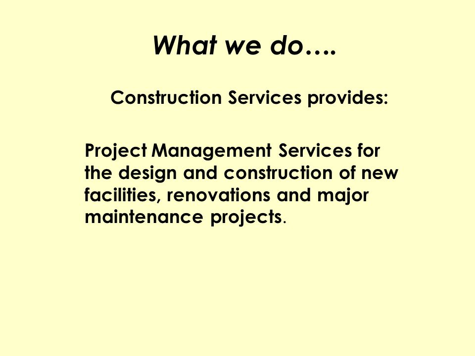 Construction Services provides: