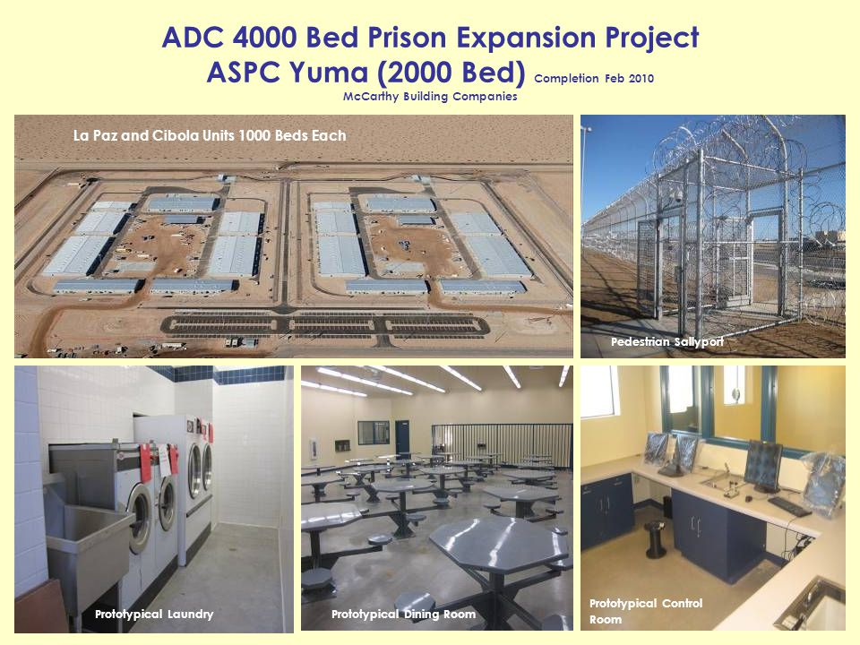 ADC 4000 Bed Prison Expansion Project ASPC Yuma (2000 Bed) Completion Feb 2010 McCarthy Building Companies