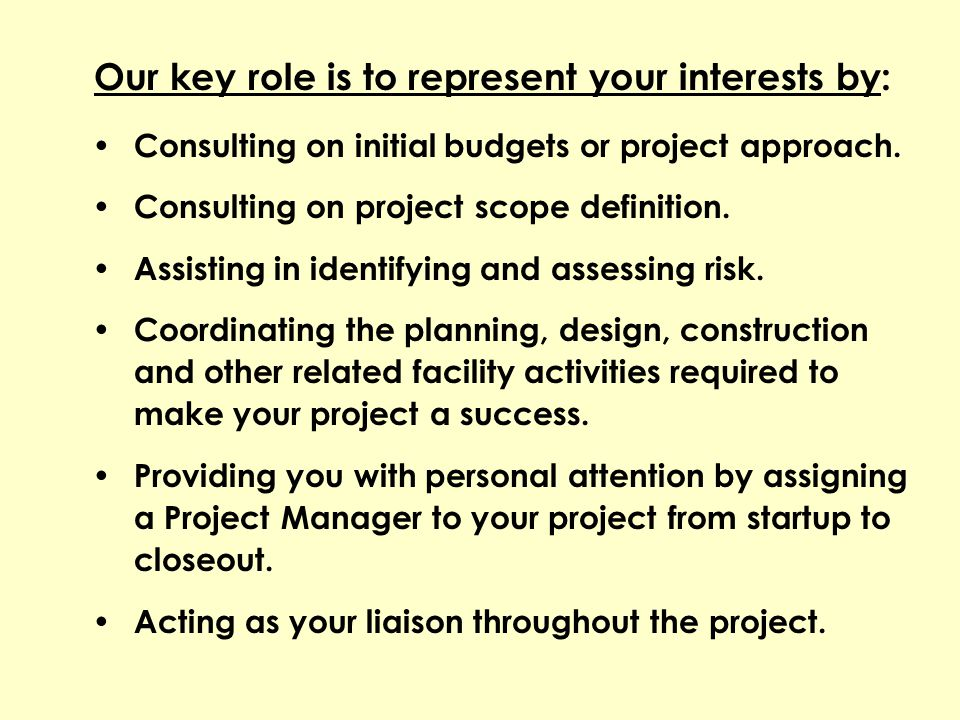 Our key role is to represent your interests by:
