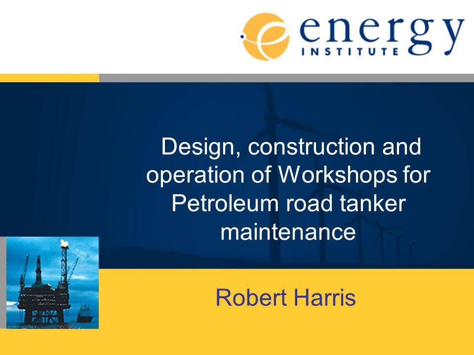 Design, construction and operation of Workshops for Petroleum road tanker maintenance