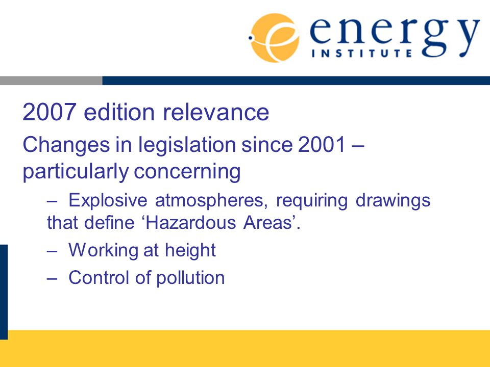 2007 edition relevance Changes in legislation since 2001 – particularly concerning.