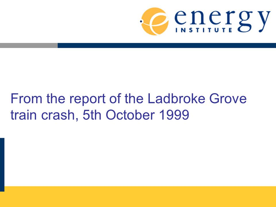 From the report of the Ladbroke Grove train crash, 5th October 1999