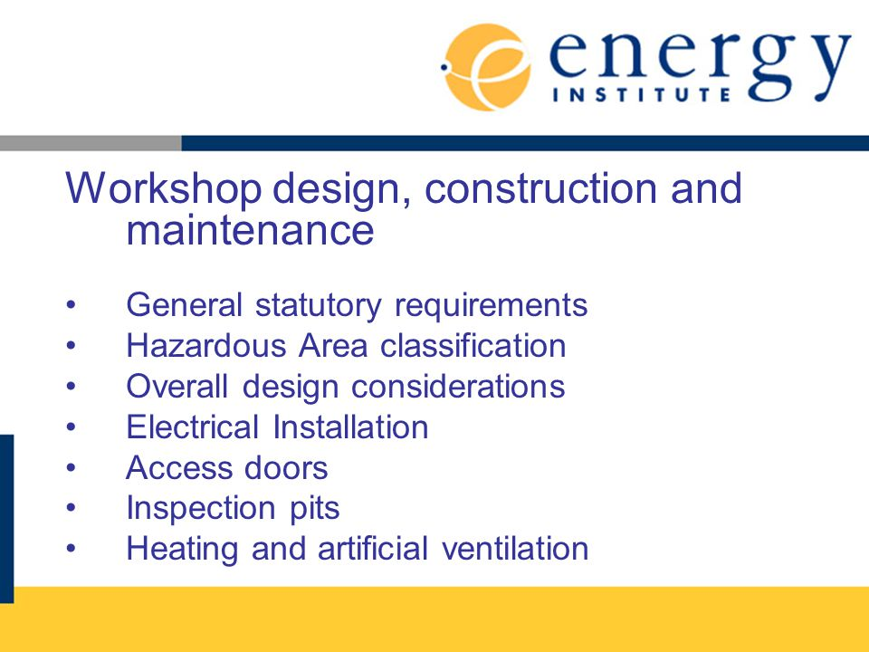 Workshop design, construction and maintenance