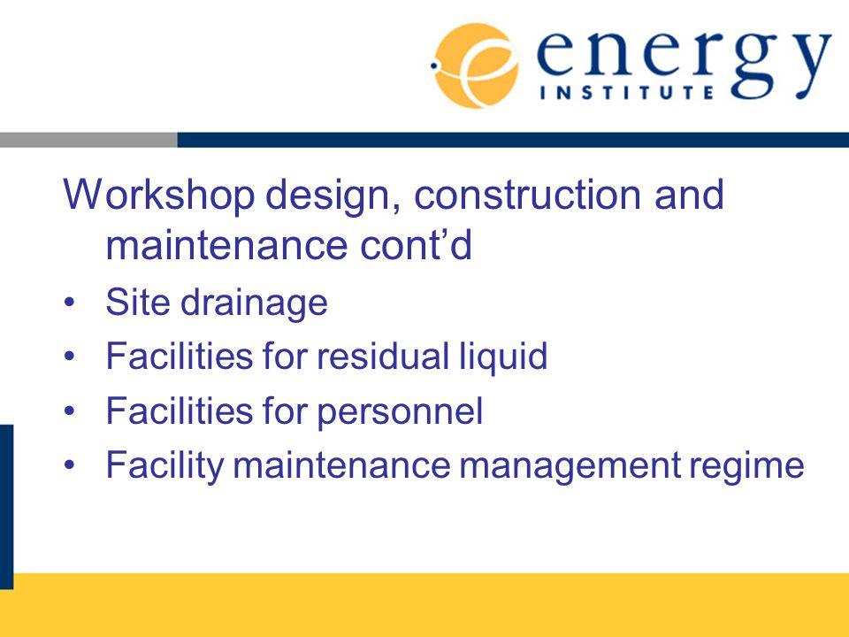 Workshop design, construction and maintenance cont'd