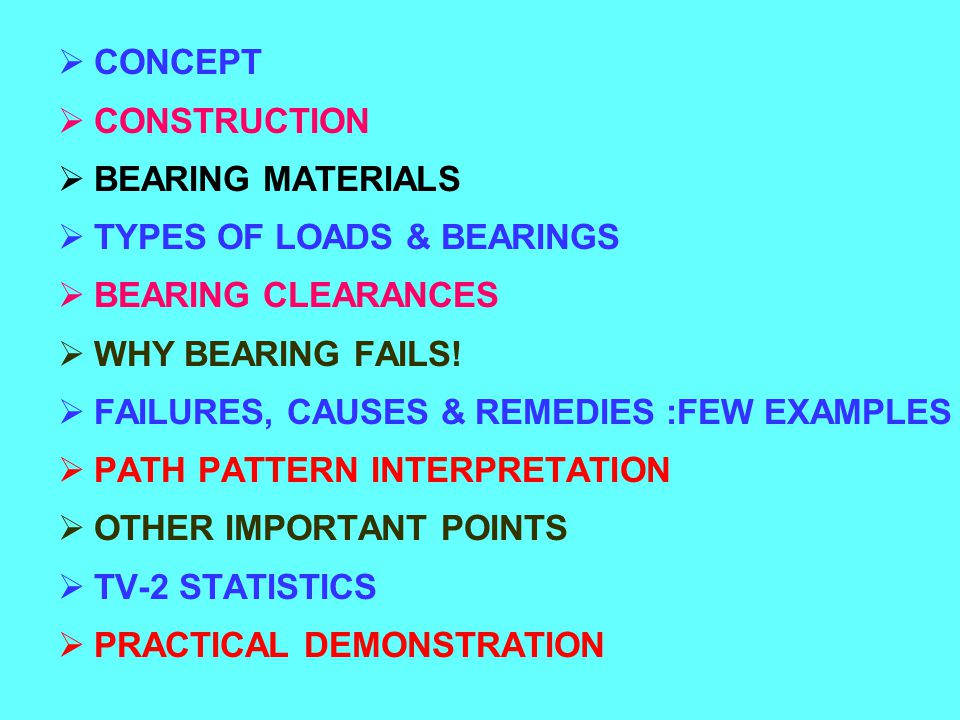 TYPES OF LOADS & BEARINGS BEARING CLEARANCES WHY BEARING FAILS!