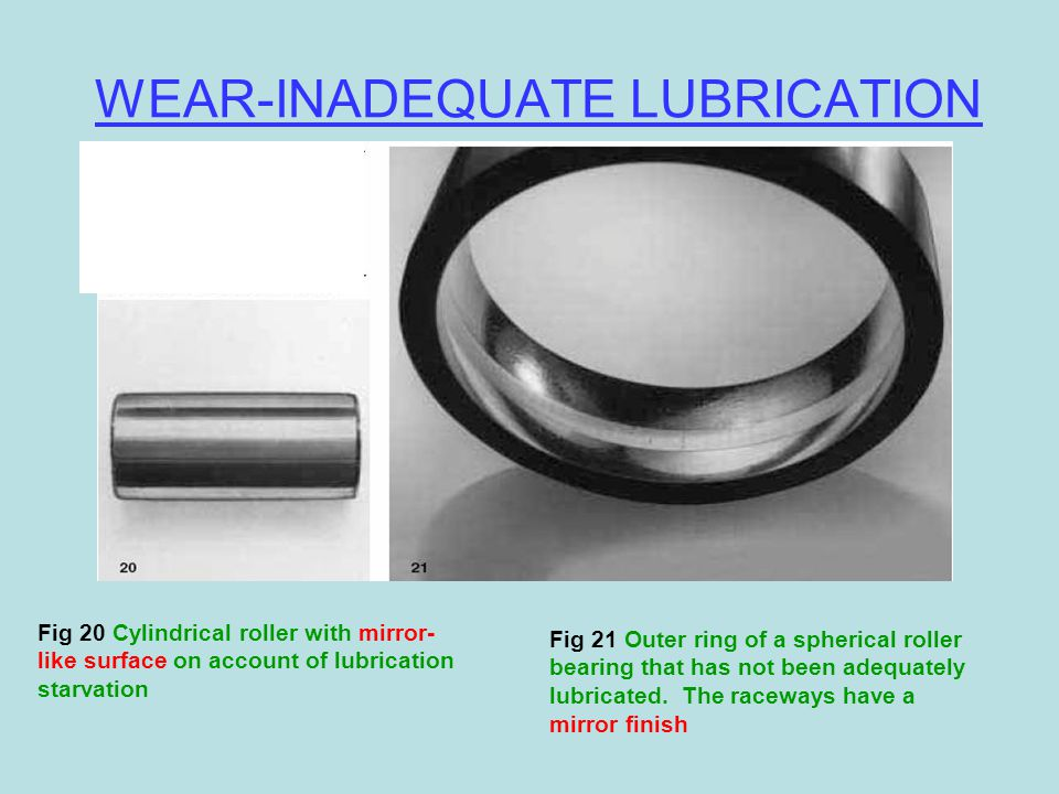 WEAR-INADEQUATE LUBRICATION