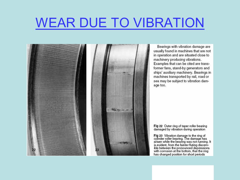WEAR DUE TO VIBRATION