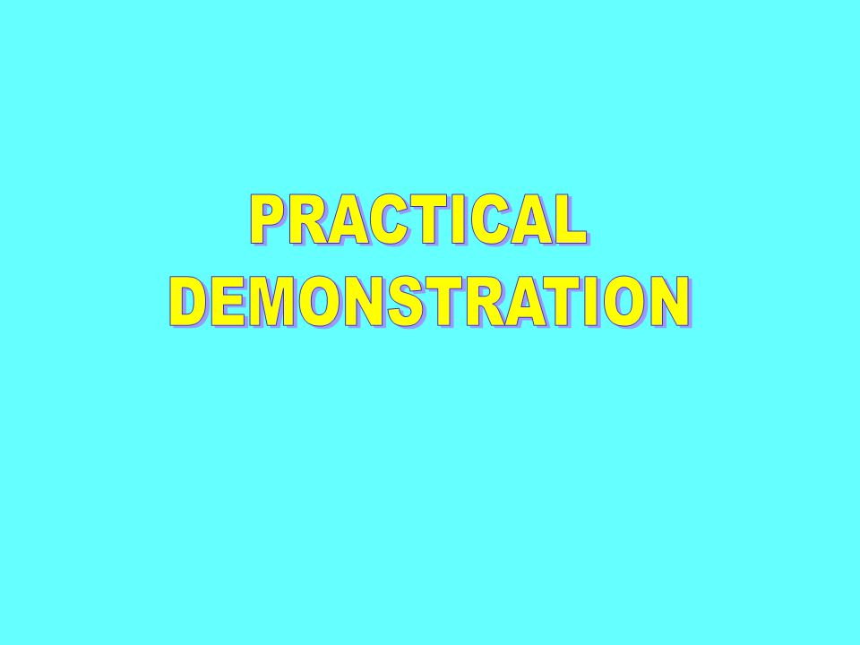 PRACTICAL DEMONSTRATION