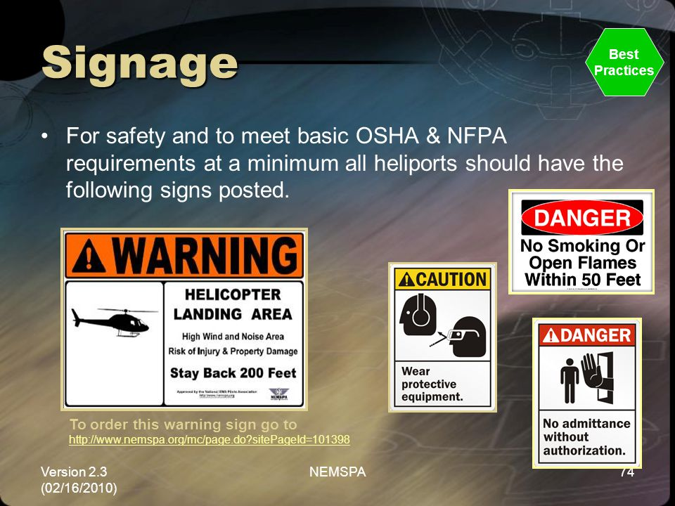 Signage Best. Practices. For safety and to meet basic OSHA & NFPA requirements at a minimum all heliports should have the following signs posted.