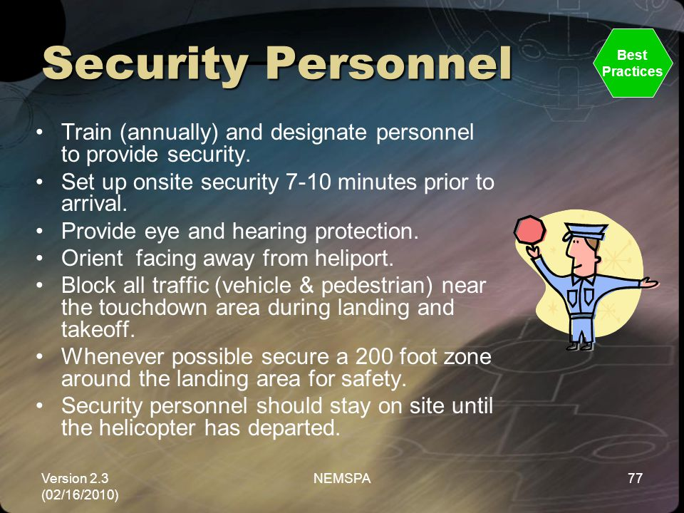 Security Personnel Best. Practices. Train (annually) and designate personnel to provide security.