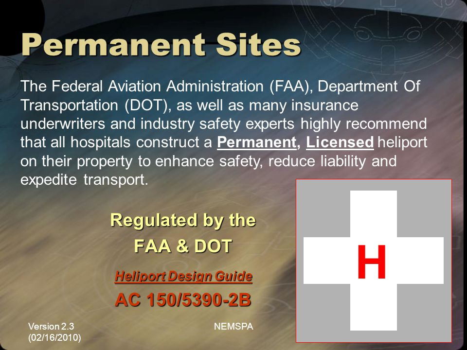 H Permanent Sites Regulated by the FAA & DOT AC 150/5390-2B