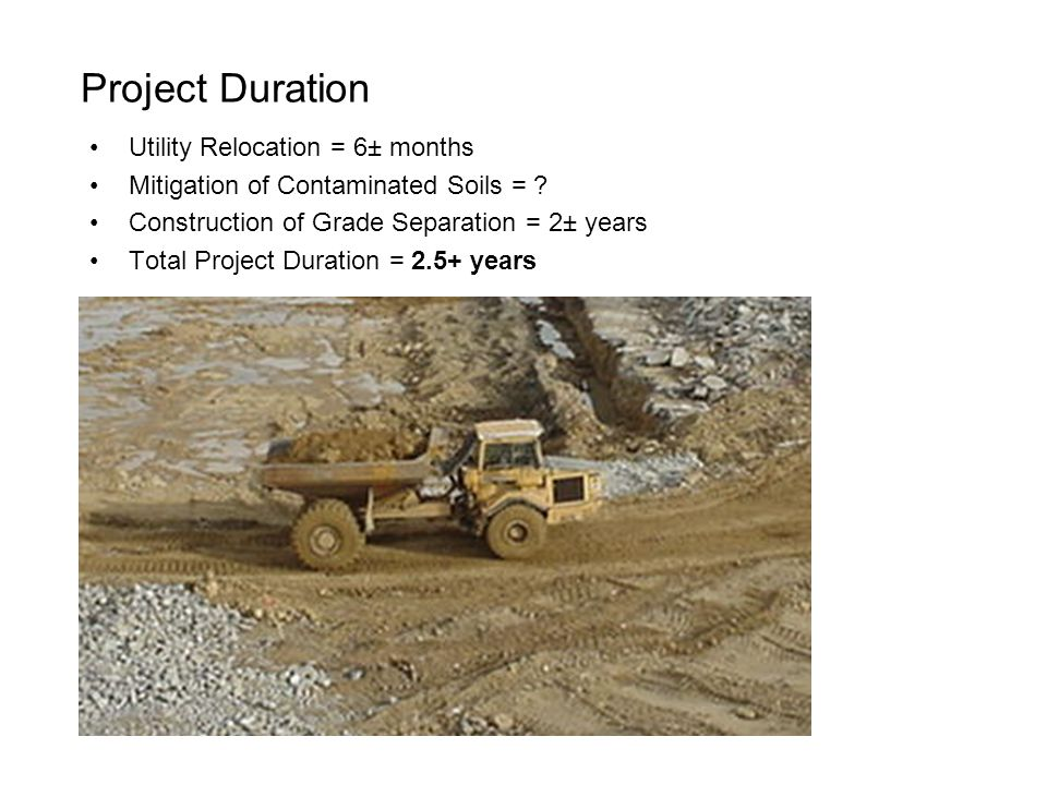 Project Duration Utility Relocation = 6± months