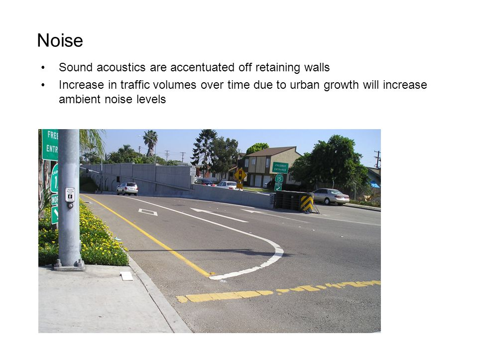 Noise Sound acoustics are accentuated off retaining walls