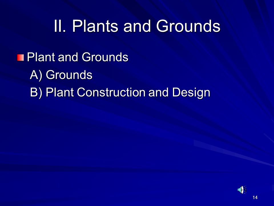 II. Plants and Grounds Plant and Grounds A) Grounds