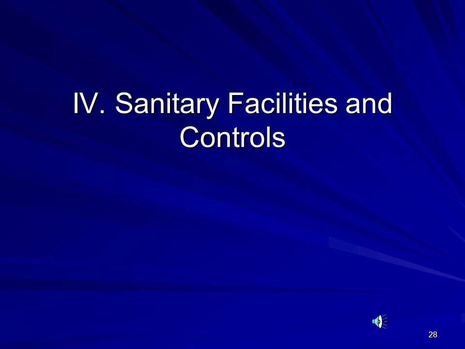 IV. Sanitary Facilities and Controls