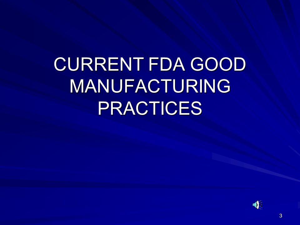 CURRENT FDA GOOD MANUFACTURING PRACTICES