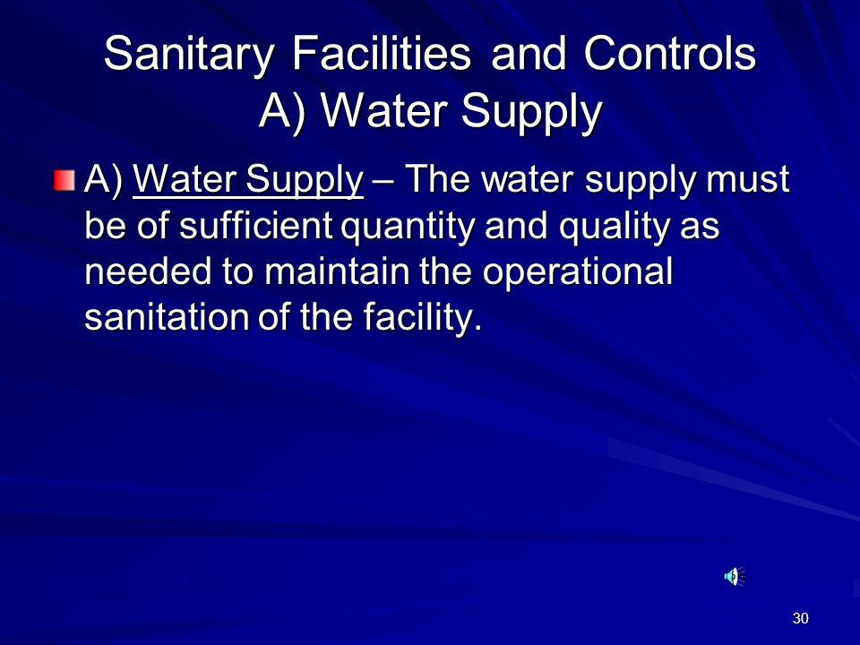 Sanitary Facilities and Controls A) Water Supply