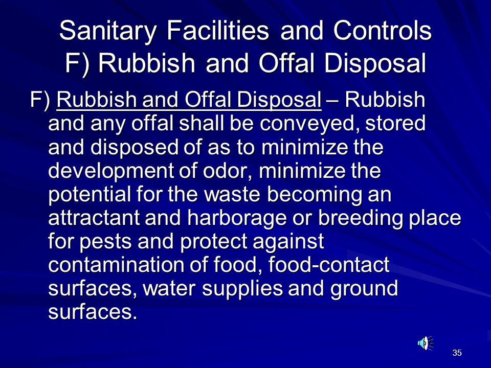 Sanitary Facilities and Controls F) Rubbish and Offal Disposal