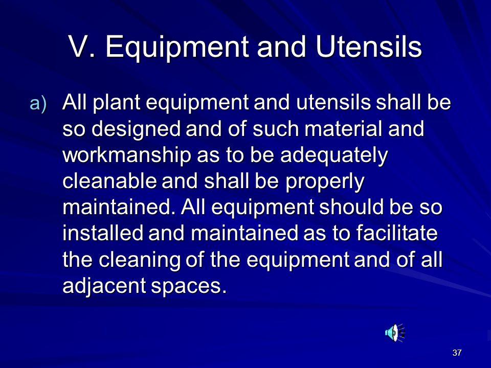 V. Equipment and Utensils