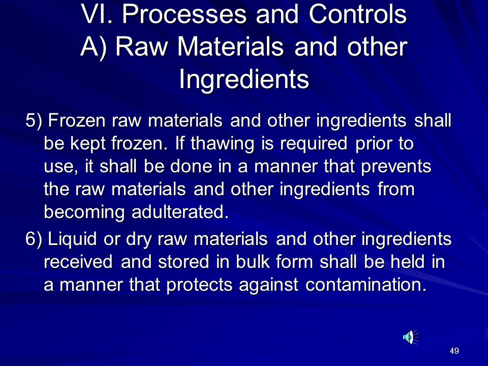 VI. Processes and Controls A) Raw Materials and other Ingredients