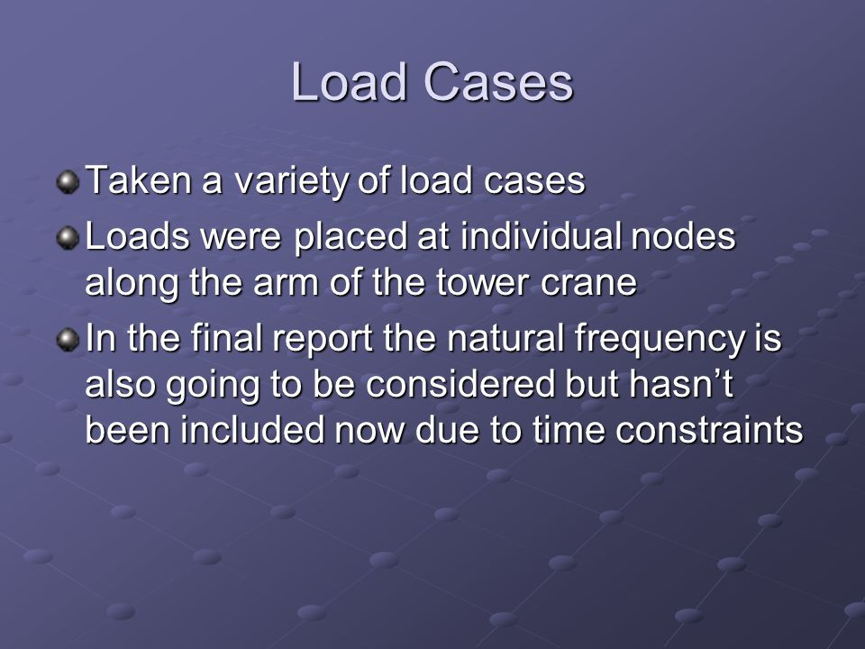 Load Cases Taken a variety of load cases