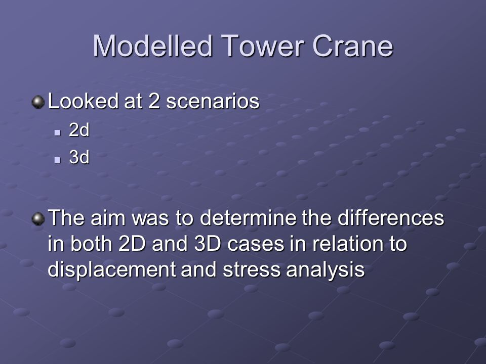 Modelled Tower Crane Looked at 2 scenarios