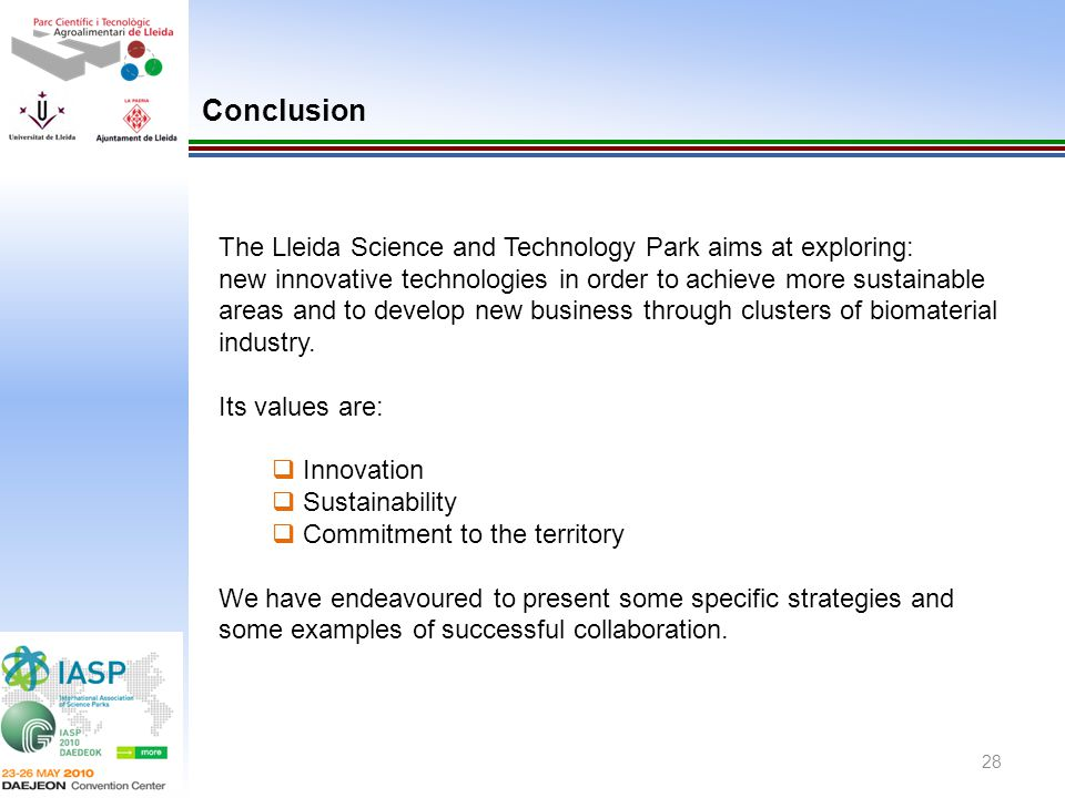 Conclusion The Lleida Science and Technology Park aims at exploring: