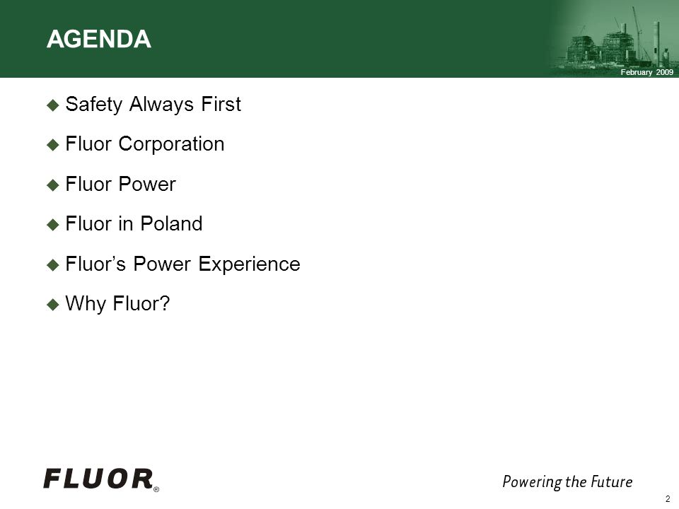AGENDA Safety Always First Fluor Corporation Fluor Power