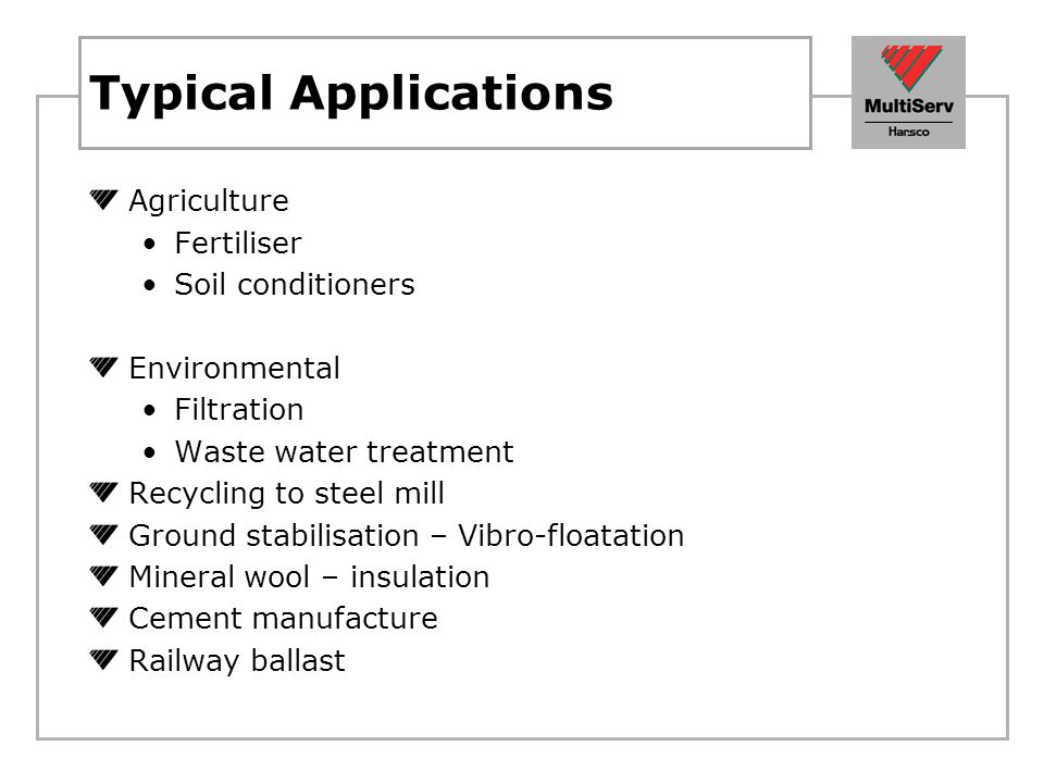 Typical Applications Agriculture Fertiliser Soil conditioners