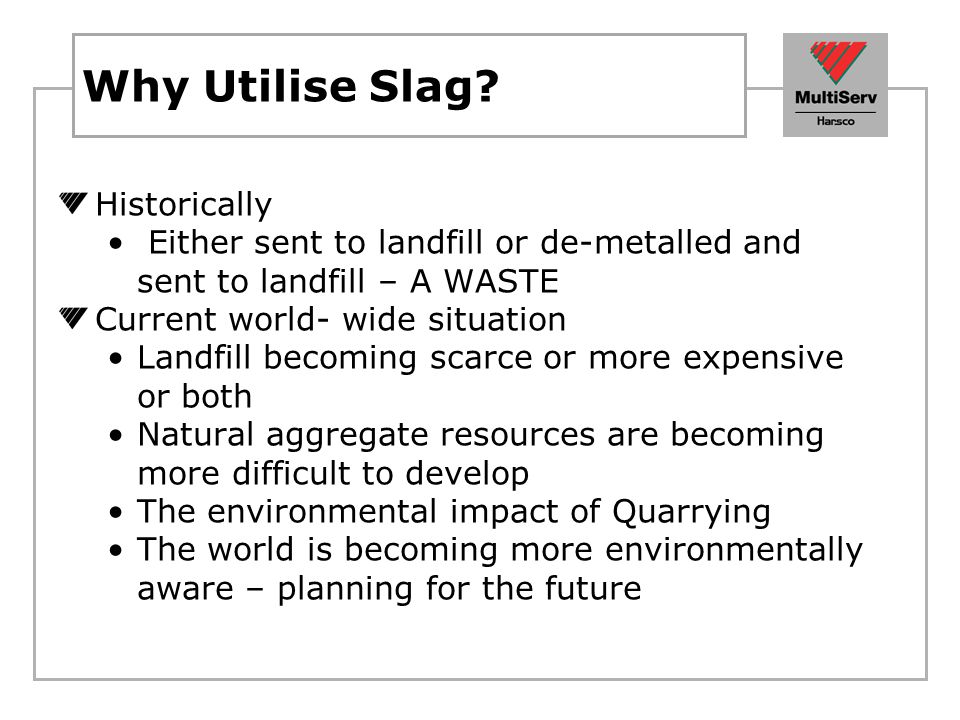 Why Utilise Slag Historically
