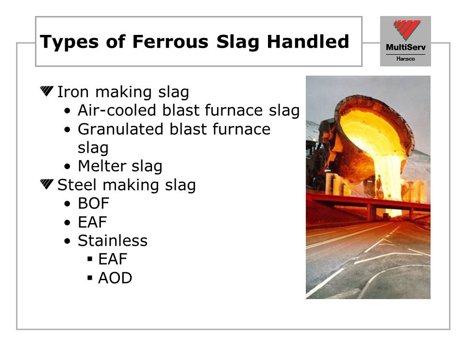 Types of Ferrous Slag Handled