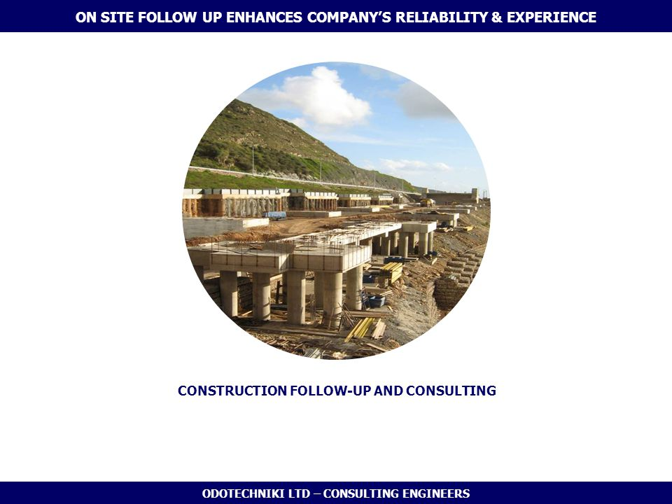 ON SITE FOLLOW UP ENHANCES COMPANY'S RELIABILITY & EXPERIENCE