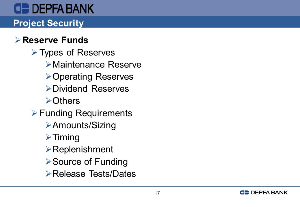 Project Security Reserve Funds Types of Reserves Maintenance Reserve
