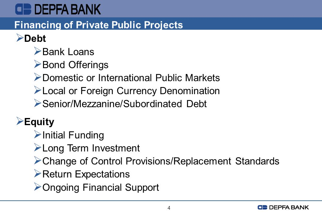 Financing of Private Public Projects Debt Bank Loans Bond Offerings