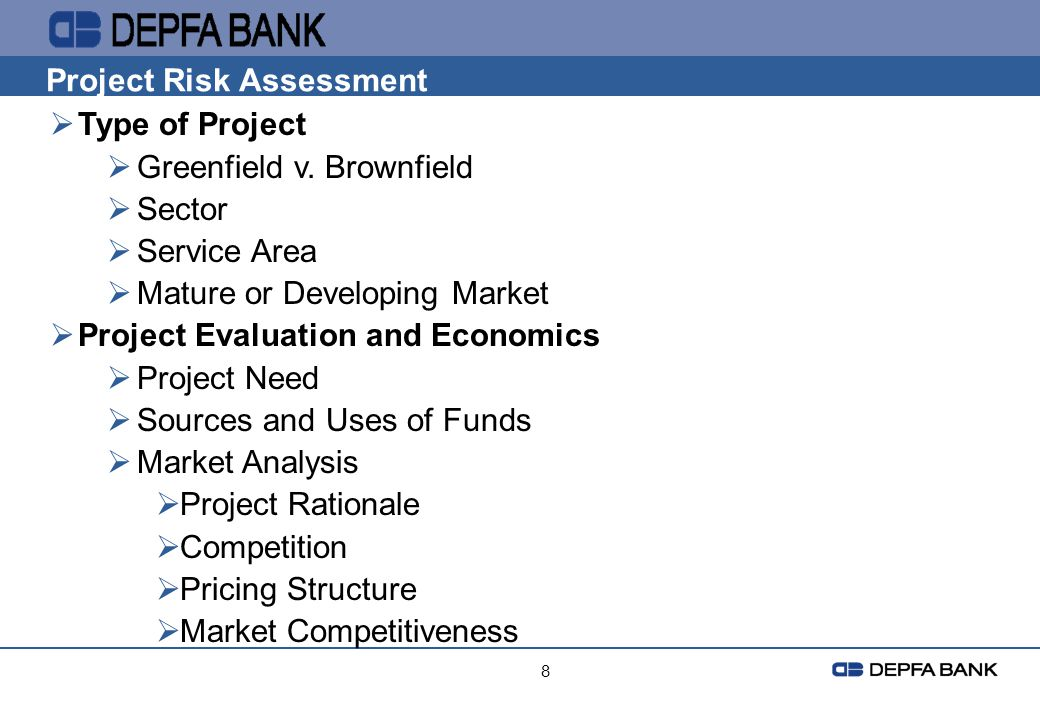 Project Risk Assessment Type of Project Greenfield v. Brownfield