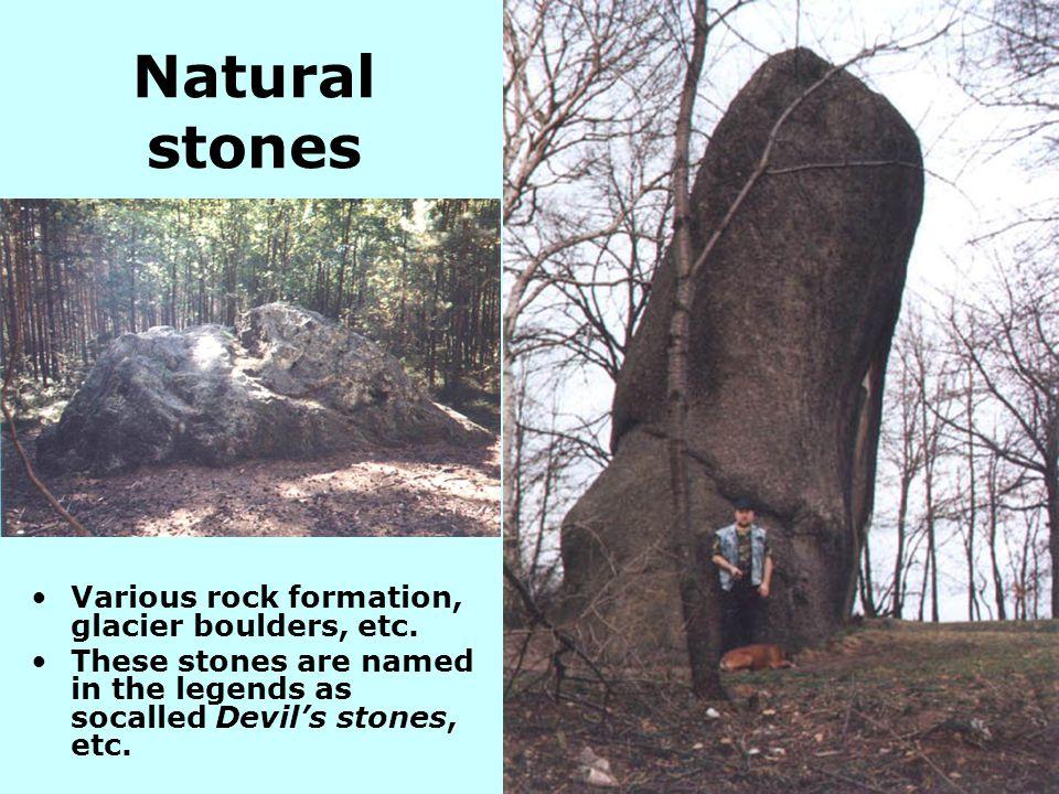 Natural stones Various rock formation, glacier boulders, etc.