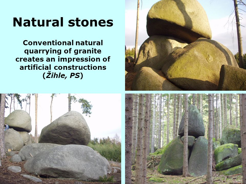 Natural stones Conventional natural quarrying of granite creates an impression of artificial constructions (Žihle, PS)