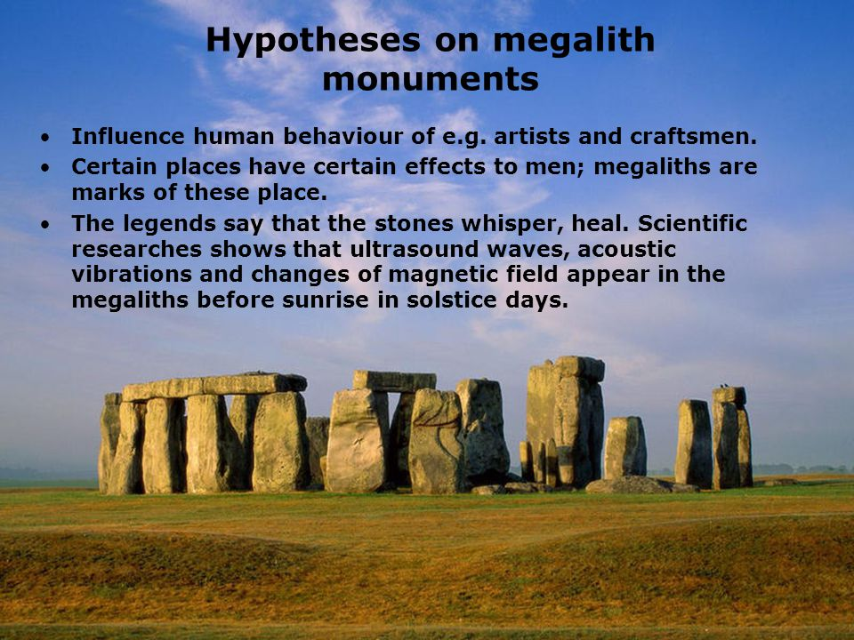 Hypotheses on megalith monuments