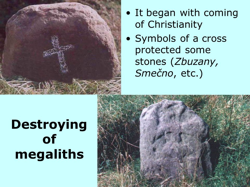 Destroying of megaliths