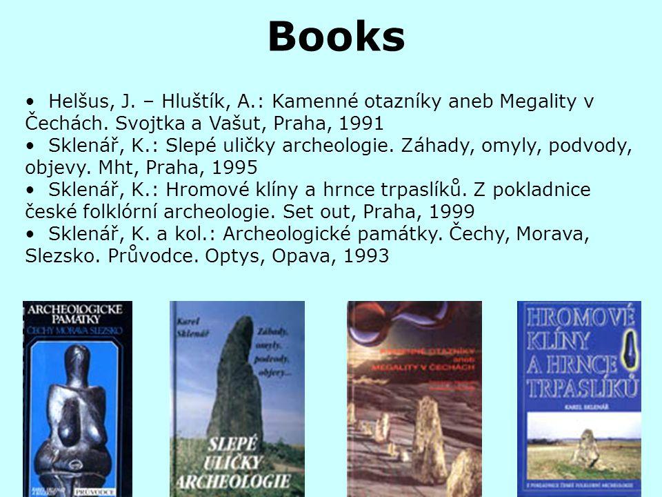 Books Helšus, J. – Hluštík, A.: Kamenné otazníky aneb Megality v Čechách. Svojtka a Vašut, Praha, 1991.
