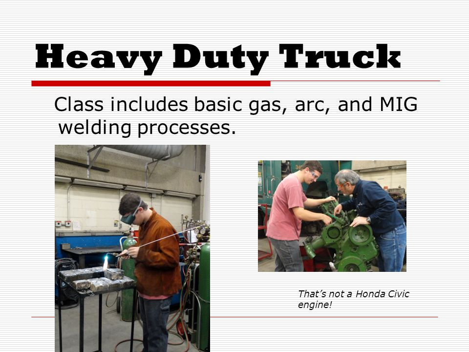 Heavy Duty Truck Class includes basic gas, arc, and MIG welding processes.