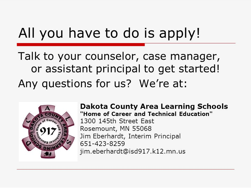 All you have to do is apply!