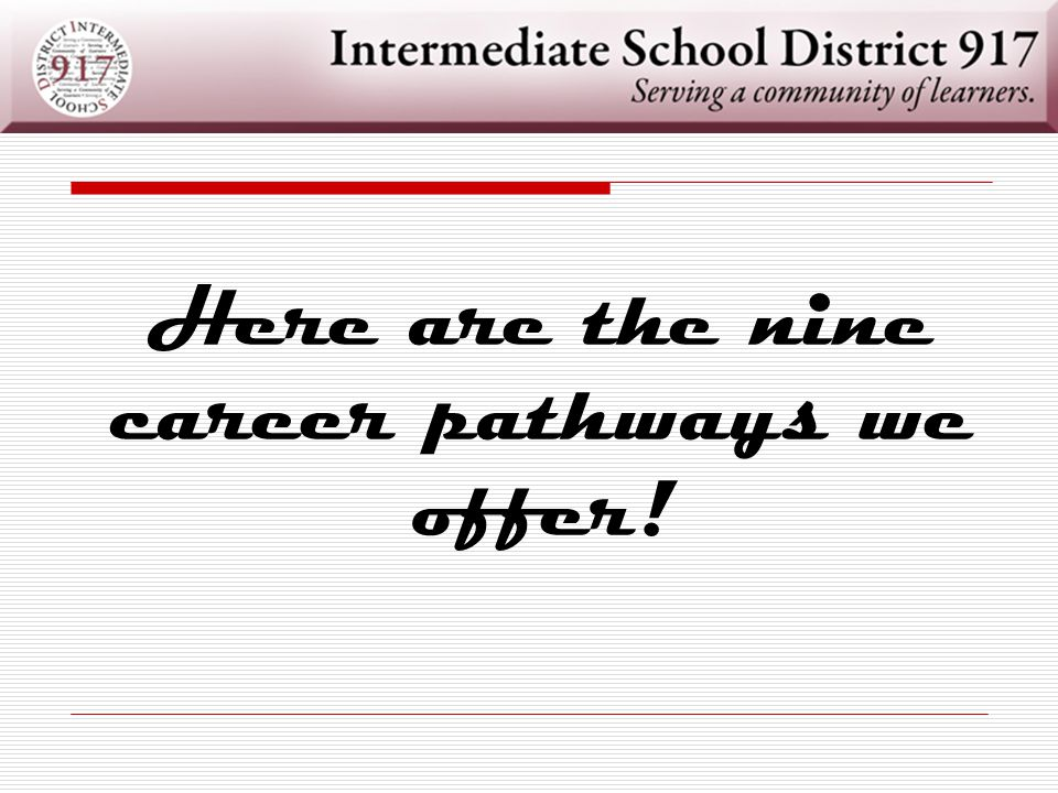 Here are the nine career pathways we offer!